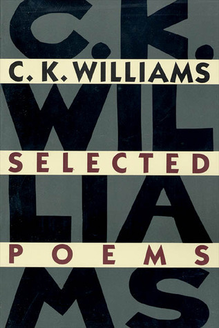 Selected Poems C.K. Williams