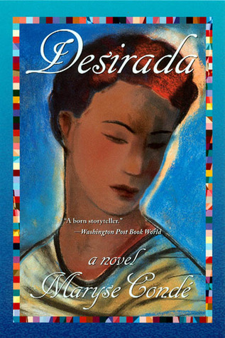 Desirada: A Novel  by  Maryse Condé