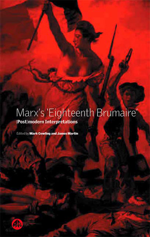 Marxs Eighteenth Brumaire: (Post)Modern Interpretations Mark Cowling