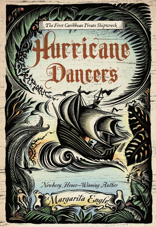 Hurricane Dancers: The First Caribbean Pirate Shipwreck  by  Margarita Engle