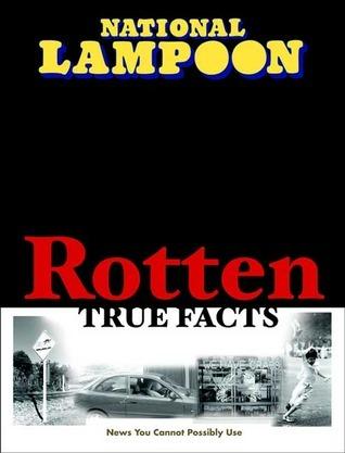 Rotten True Facts  by  Jay Naughton