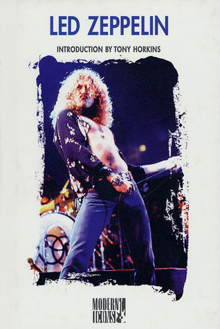 Led Zeppelin (Modern Icons Series) Tony Horkins