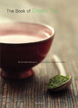 The Book of Green Tea  by  Christine Dattner
