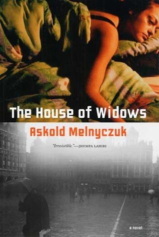 The House of Widows Askold Melnyczuk