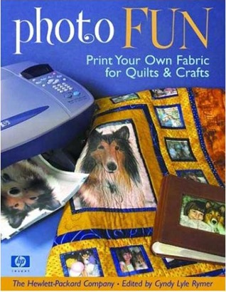 More Photo Fun: Exciting New Ideas for Printing on Fabric for Quilts & Crafts  by  Cyndy Lyle Rymer