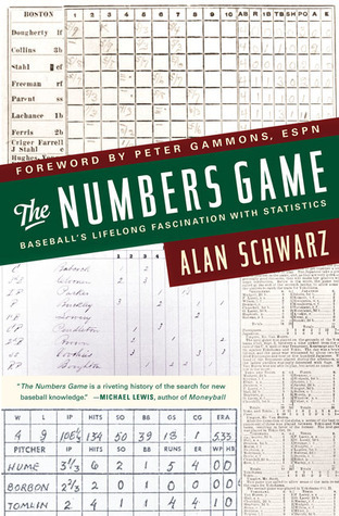 The Numbers Game: Baseballs Lifelong Fascination with Statistics Alan Schwarz