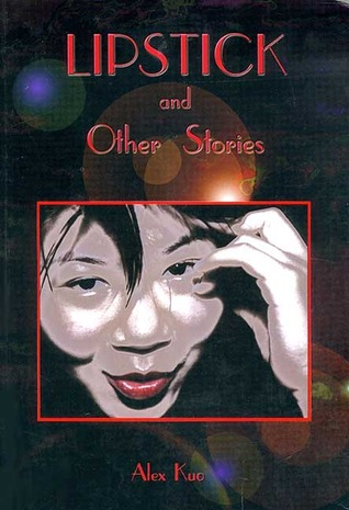 LIPSTICK AND OTHER STORIES- P Alex Kuo