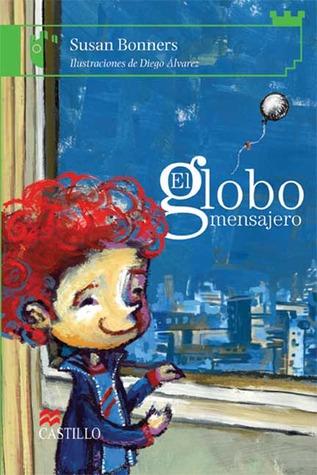 El Globo Mensajero: The Silver Balloon  by  Susan Bonners