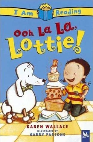 Ooh La La, Lottie! Karen Wallace