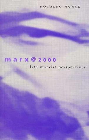 Marx@2000: Late Marxist Perspectives  by  Ronaldo Munck