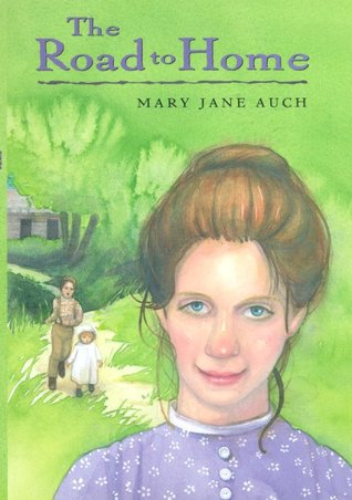 The Road to Home  by  Mary Jane Auch