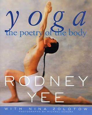 Yoga: The Poetry of the Body Rodney Yee