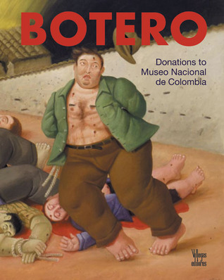 Botero: In the Museo Nacional de Colombia/New Donation 2004  by  Beatriz Gonzalez