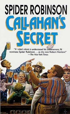 Callahans Secret (Callahans Series, #3)  by  Spider Robinson