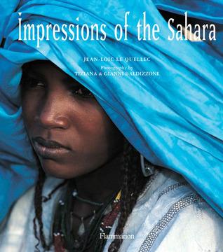 Impressions of the Sahara Jean-Loic Le Quellec