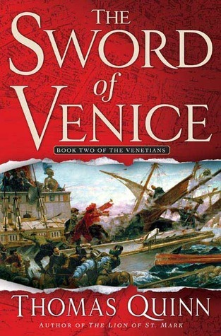 The Sword of Venice (The Venetians, #2) Thomas Quinn
