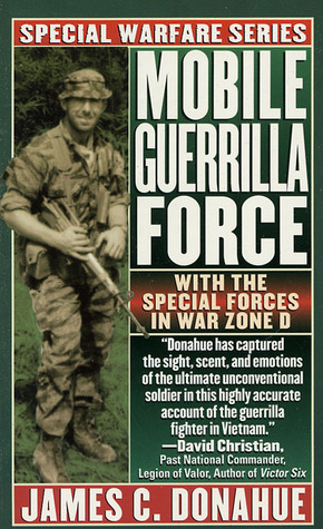 Mobile Guerrilla Force: With The Special Forces In War Zone D  by  James C. Donahue