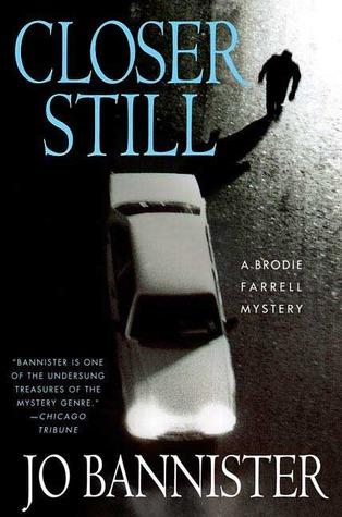 Closer Still (Brodie Farrell #8) Jo Bannister