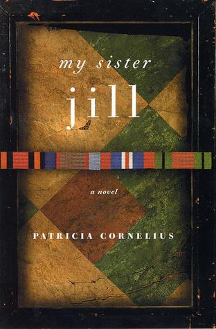 My Sister Jill: A Novel Patricia Cornelius