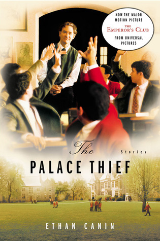 The Palace Thief: Stories Ethan Canin