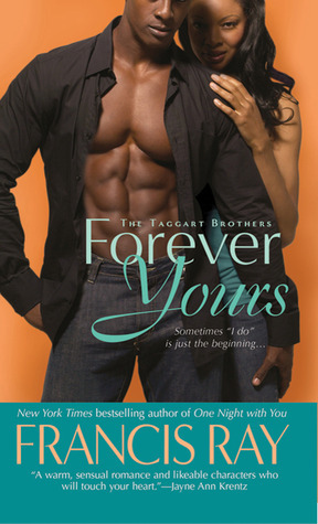 Forever Yours: The Taggart Brothers  by  Francis Ray