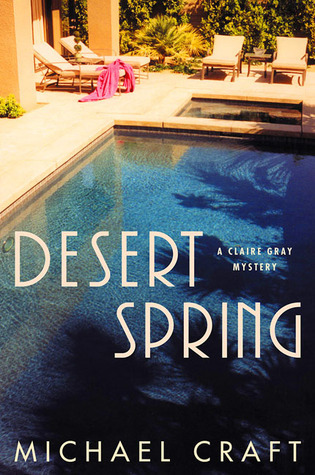 Desert Spring (Claire Gray Mystery, #3)  by  Michael Craft