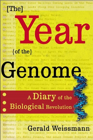 The Year of the Genome: A Diary of the Biological Revolution  by  Gerald Weissmann