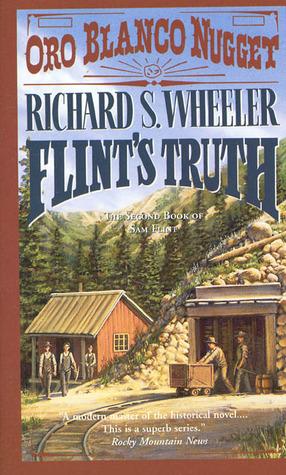 Flints Truth (Sam Flint, #2) Richard S. Wheeler