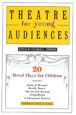 Theatre for Young Audiences: 20 Great Plays for Children  by  Coleman A. Jennings