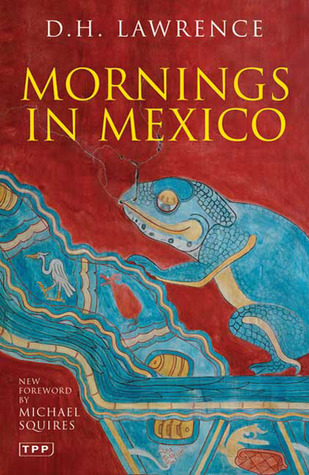 Mornings in Mexico D.H. Lawrence