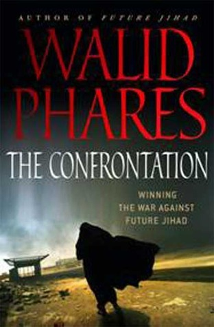 The Confrontation: Winning the War against Future Jihad  by  Walid Phares