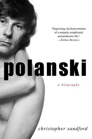 Polanski: A Biography  by  Christopher Sandford