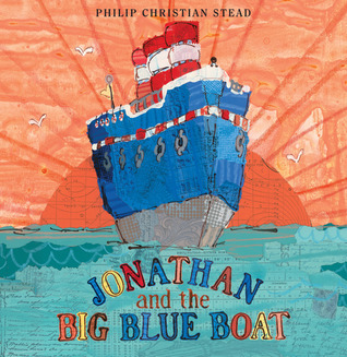 Jonathan and the Big Blue Boat Philip C. Stead