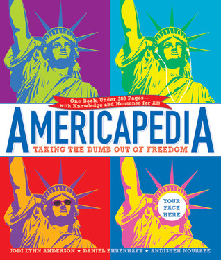 Americapedia: Taking the Dumb Out of Freedom  by  Andisheh Nouraee