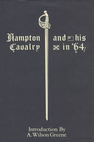 Hampton and His Cavalry in 64  by  Edward Laight Wells
