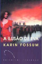 A Ilusão de Eva  by  Karin Fossum