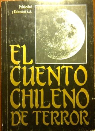 El Cuento Chileno de Terror  by  Various