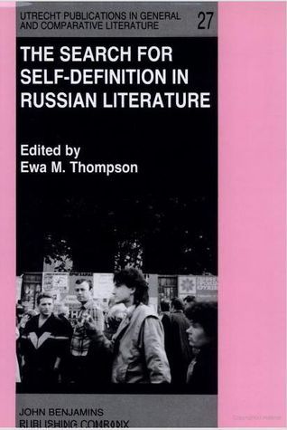 Search for Self-Definition in Russian Literature  by  Ewa M. Thompson