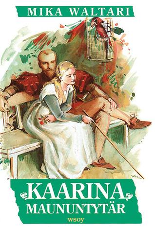 Kaarina Maununtytär  by  Mika Waltari