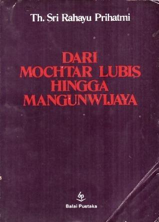 Dari Mochtar Lubis hingga Mangunwijaya Th. Sri Rahayu Prihatmi