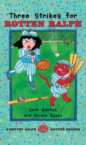 Three Strikes for Rotten Ralph  by  Jack Gantos