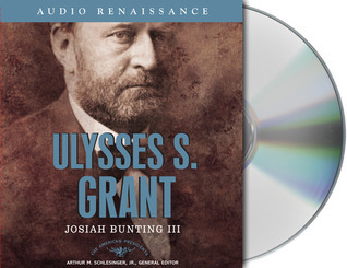 Ulysses S. Grant: The American Presidents Series: The 18th President, 1869-1877 Josiah Bunting
