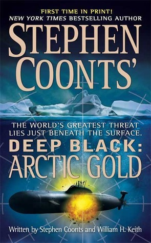 Arctic Gold (Deep Black, #7)  by  Stephen Coonts