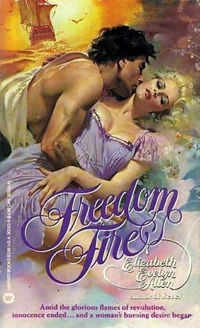 Freedom, Fire Elizabeth Evelyn Allen