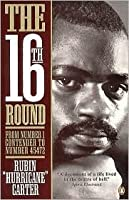 The Sixteenth Round  by  Rubin Carter