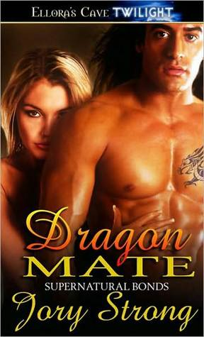 Dragon Mate (Supernatural Bonds, #5) Jory Strong