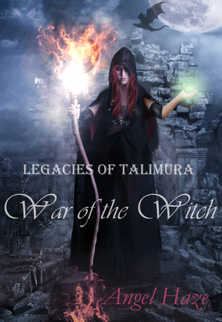 War of the Witch (Legacies of Talimura, #1)  by  Angel Haze