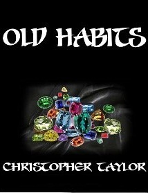 Old Habits  by  Christopher       Taylor