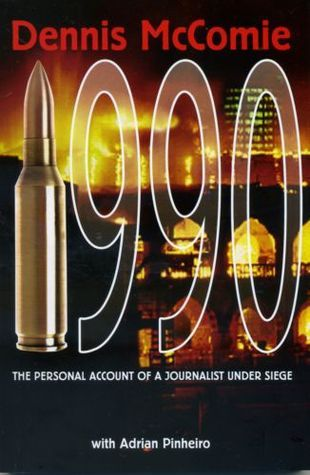 1990 - The Personal Account of a Journalist Under Siege Dennis McComie