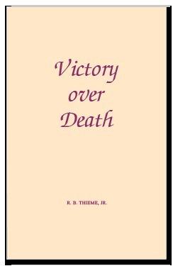 Victory Over Death  by  R.B. Thieme Jr.